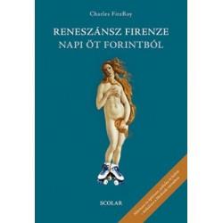 Charles Fitzroy: Reneszánsz Firenze napi öt forintból