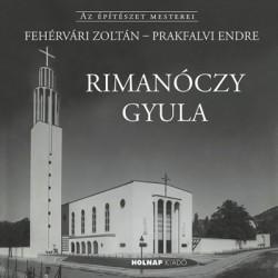 Fehérvári Zoltán - Prakfalvi Endre: Rimanóczy Gyula