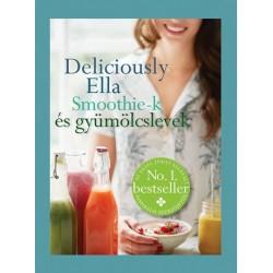 Ella Woodward: Deliciously Ella - Smoothie-k és gyümölcslevek