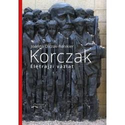 Joanna Olczak-Ronikier: Korczak - Életrajzi vázlat