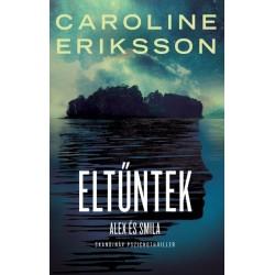 Caroline Eriksson: Eltűntek - Alex és Smilla