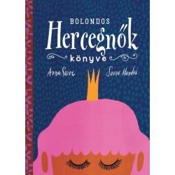 anna sarve: Bolondos hercegnők könyve