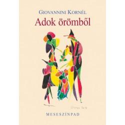 Giovannini Kornél: Adok örömből - Meseszínpad