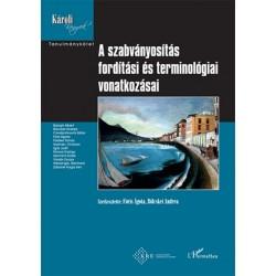 Bölcskei Andrea - Fóris Ágota: A szabványosítás fordítási és terminológiai vonatkozásai