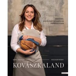 Déri Szilvia: Kovászkaland - Kenyerek, sós és édes sütemények természetesen
