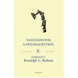 Randolph L. Braham: Tanulmányok a Holokausztról X.