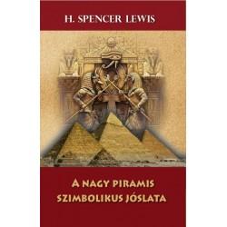 H. Spencer Lewis: A nagy piramis szimbolikus jóslata