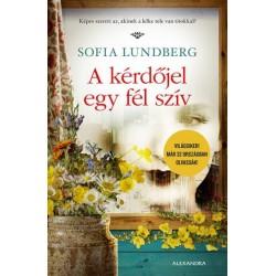 Sofia Lundberg: A kérdőjel egy fél szív