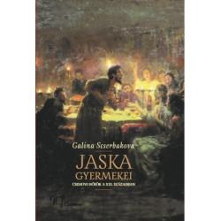Galina Scserbakova: Jaska gyermekei - Csehovi hősök a XXI. században