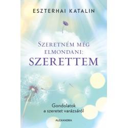 Eszterhai Katalin: Szeretném még elmondani - szerettem