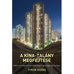 Yukon Huang: A Kína-talány megfejtése - Miért nem helytálló a konvencionális gazdasági bölcsesség?
