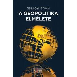 Szilágyi István: A geopolitika elmélete