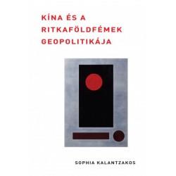 Sophia Kalantzakos: Kína és a ritkaföldfémek geopolitikája