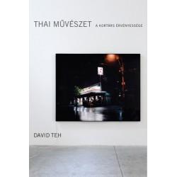 David Teh: Thai művészet - A kortárs érvényessége