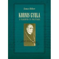 Somos Róbert: Kornis Gyula, a filozófus és politikus