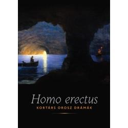 Goretity József: Homo Erectus - Kortárs orosz drámák