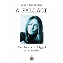 Wéber Krisztina: A Fallaci - Harcban a világgal a világért