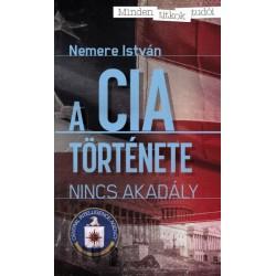 Nemere István: A CIA története - Nincs akadály