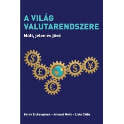 Livia Chit - Barry Eichengreen - Arnaud Mehl: A világ valuta - Múlt, jelen és jövő