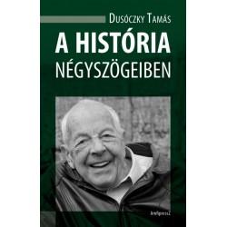Dusóczky Tamás: A história négyszögeiben