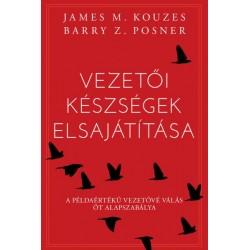 James M. Kouzes - Barry Z. Posner: Vezetői készségek elsajátítása - A példaértékű vezetővé válás öt alapszabálya