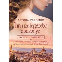 Alyssa Palombo: Firenze legszebb asszonya - Botticelli története