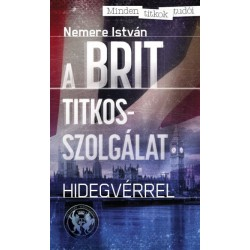 Nemere István: A Brit titkosszolgálat - Hidegvérrel
