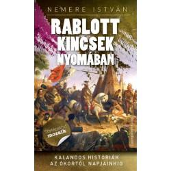 Nemere István: Rablott kincsek nyomában - Kalandos históriák az ókortól napjainkig