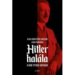 Jean-Christophe Brisard - Lana Parshina: Hitler halála - A KGB titkos anyagai