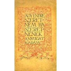 Ady Endre: Szeretném, ha szeretnének