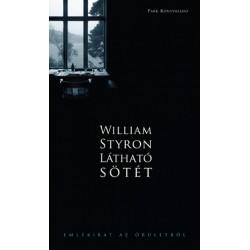 William Styron: Látható sötét - Emlékirat az őrületről