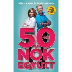 Büky Anna - Ross Andrea: 50-es nők együtt
