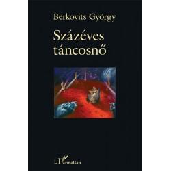 Berkovits György: Százéves táncosnő