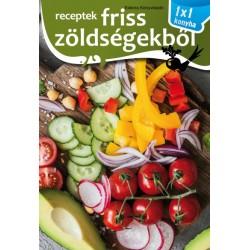 Elek Mária: Receptek friss zöldségekből
