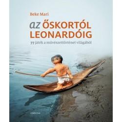 Beke Mari: Az őskortól Leonardóig