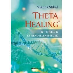 Vianna Stibal: ThetaHealing - Betegségek és rendellenességek
