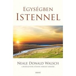 Neale Donald Walsch: Egységben Istennel
