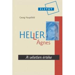 Georg Hauptfeld: Heller Ágnes - A véletlen értéke
