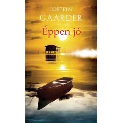 Jostein Gaarder: Éppen jó - Rövid történet szinte mindenről