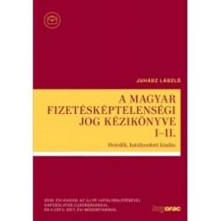 Juhász László: A magyar fizetésképtelenségi jog kézikönyve I-II. - Hetedik, hatályosított kiadás