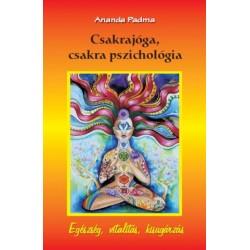 Ananda Padma: Csakrajóga, csakra pszichológia
