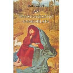 Emil Coué: Az önszuggesztió gyakorlata
