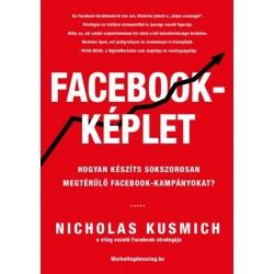 Nicholas Kusmich: Facebook-képlet - Hogyan készíts sokszorosan megtérülő facebook-kampányokat?