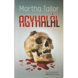 Martha Tailor: Agyhalál