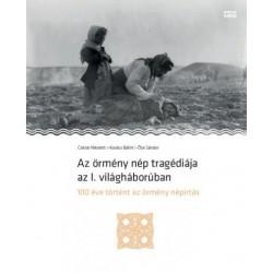Az örmény nép tragédiája az I. világháborúban - 100 éve történt az örmény népirtás