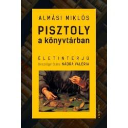 Almási Miklós: Pisztoly a könyvtárban - Életinterjú