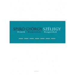 Spiró György: Széljegy - Drámák, dramolettek, hangjátékok