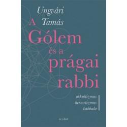 Ungvári Tamás: A Gólem és a prágai rabbi