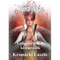 Késmárki László: Rúna-jóga - Gyógyító test-és kéztartások