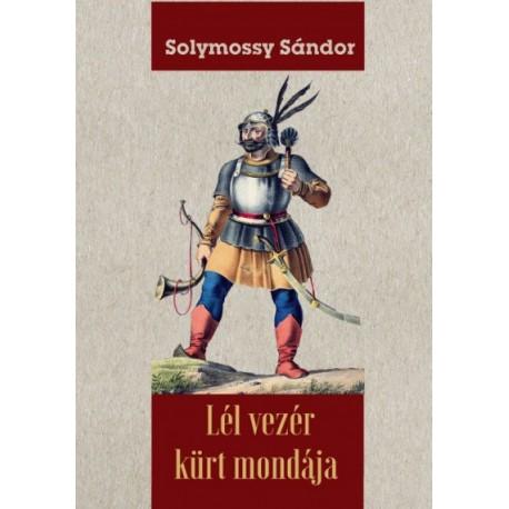 Solymossy Sándor: Lél vezér kürt mondája